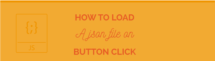How to load JSON file on button click