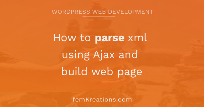 How to parse xml using Ajax and build web page
