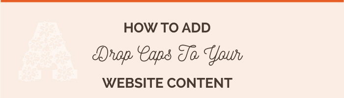 How to add drop caps to your website content