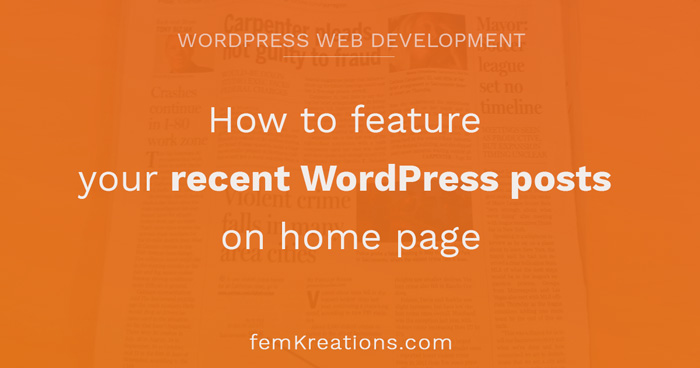 How to feature your recent WordPress posts on home page