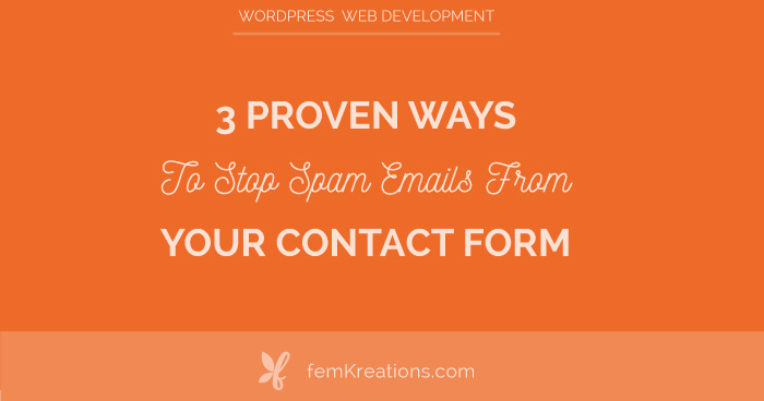 3 proven ways to stop spam emails from your contact form