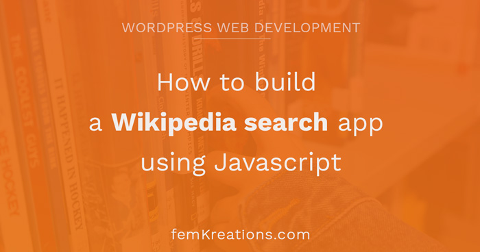 How to build a Wikipedia search app using Javascript