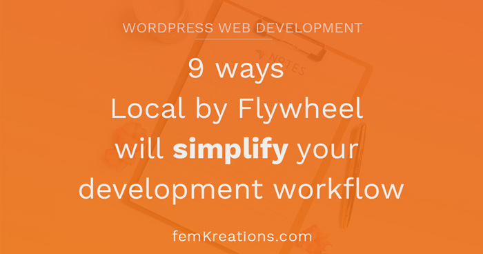 9 ways Local by Flywheel will simplify your development workflow