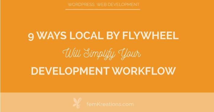 9 ways Local by Flywheel will simplify your development workflow