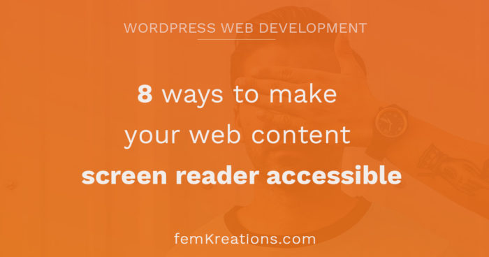 8 ways to make your web content screen reader accessible
